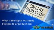 What is the Digital Marketing Strategy To Grow Business?