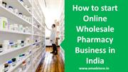 How to start online wholesale pharmacy business?