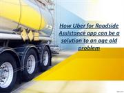 How Uber for Roadside Assistance app can be a solution to an age old p