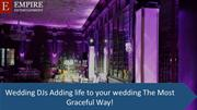 Wedding DJs Adding life to your wedding The Most Graceful Way