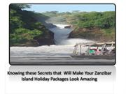 Knowing these Secrets that  Will Make Your Zanzibar Island Holiday Pac