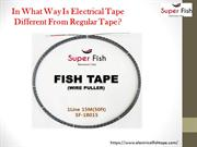 In What Way Is Electrical Tape Different From Regular Tape