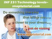 INF 231 Technology levels--snaptutorial.com