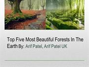 Know Most Beautiful Forests by Arif Patel, Arif Patel UK
