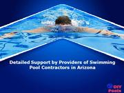 Detailed Support by Providers of Swimming Pool Contractors in Arizona