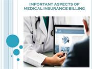 IMPORTANT ASPECTS OF MEDICAL INSURANCE BILLING
