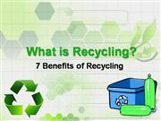 What is Recycling: 7 Benefits of Recycli