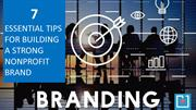 7 Essential Tips for Building a Strong Nonprofit Brand