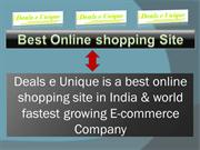 Deals e Unique is a best online shopping site in India