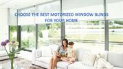 CHOOSE THE BEST MOTORIZED WINDOW BLINDS FOR YOUR HOME
