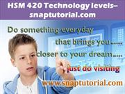 HSM 420 Technology levels--snaptutorial.com