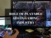 Role Of Playable Ads In Gaming Industry