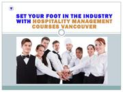 Set Your Foot in the Industry with Hospitality Management Courses Vanc