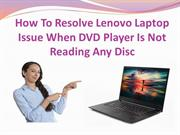 How To Resolve Lenovo Laptop Issue When DVD Player Is Not Reading Any