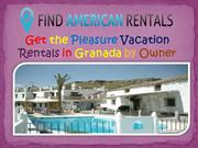 Get the Pleasure Vacation Rentals in Granada by Owner
