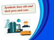 Synthetic base oils and their pros and cons