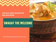 Vegan Restaurants Melbourne - Swagat The Welcome