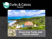 Grace bay Turks and Caicos rentals