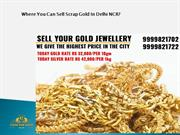 Where You Can Sell Scrap Gold In Delhi NCR?