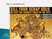 How can I sell gold for cash?