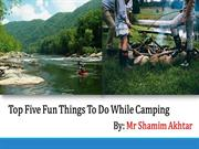 By Mr Shamim Akhtar - 5 Fun Things to Do While Camping