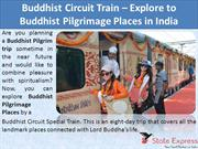 Buddhist Circuit Train Explore the Buddhist Pilgrimage Places in India