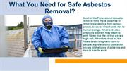 What You Need  for Safe Asbestos Removal