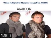 Winter Fashion  Buy Men's Fur Scarves from Amifur