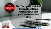 N10-007 Dumps PDF Question And Answers