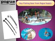 Buy Fishing Gear from Pogue Supply