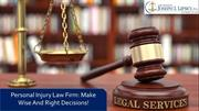 Personal Injury Law Firm Make Wise And Right Decisions