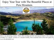 Enjoy Your Tour with The Beautiful Places at Peru Mountain