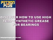 Discover How to Use High Temp Synthetic Grease For Bearings