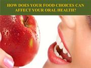 HOW DOES YOUR FOOD CHOICES CAN AFFECT YOUR ORAL HEALTH
