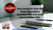 CAS-001 CompTIA Dumps Advanced Security Question And Answers