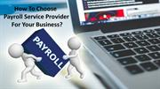 Guide to Choose Best Payroll Services For Your Business