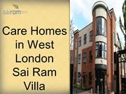 Care Homes in West London- SaiRam Villa