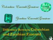 Different Between Colombian and Zambian Emerald
