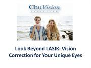 Look Beyond LASIK: Vision Correction for Your Unique Eyes