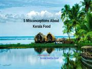 5 Misconception About Kerala Food