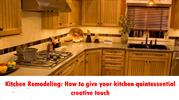 Kitchen Remodeling  How to give your kitchen quintessential creative t