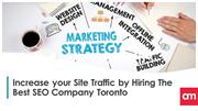 Increase your Site Traffic by Hiring The Best SEO Company Toronto