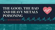 The Good, the Bad and Heavy Metals Poisoning