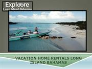 Vacation home rentals long island bahamas