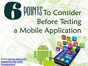 6 Points to Consider Before Testing any Mobile Application