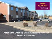 Asteria Inn Offering Beautiful Rooms for Your Travel in Stillwater