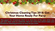 Christmas Cleaning Tips 2018 Get Your Home Ready For Party