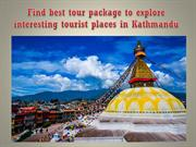 Find best tour package to explore interesting tourist places in Kathma