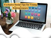 Exclusive Social Tips for Young Entrepreneurs by Freddie Andalaft