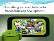 Everything you need to know for free android app development